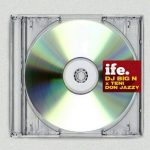 Ife - Dj Big N ft. Teni & Don jazzy