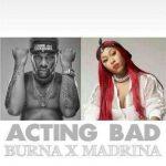 Acting bad [Remix] - Cynthia morgan × Burna boy