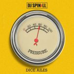 Pressure - DJ Spinall × Dice Ailes