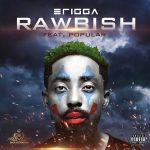 Rawbish - Erigga ft. Popular