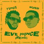 Eve Bounce [Remix] - Yung L x Wizkid