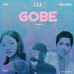 Gobe [Remix] - L.A.X ft. Simi & Tiwa savage