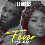 Fever - iLLbliss ft. Yemi Alade