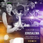 Master KG – Jerusalema (Remix) Ft. Burna Boy & Nomcebo Zikode