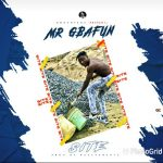 Mr Gbafun – Site (Free Mp3 Download)