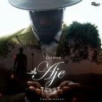 DOWNLOAD NOW!!! Jaywon – Aje Mixtape Full Album Is Out