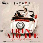 Jaywon Ft. DMC Ladida – Irin Ajo Ife (Journey Of Love)