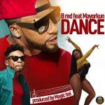 Dance - B Red ft. Mayorkun