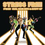 D'banj – Stress Free Ft. Seun Kuti, Egypt 80 (Download Mp3)
