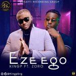 KINGP – Eze Ego ft. Zoro Free Mp3 Download