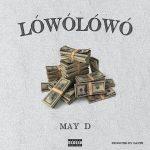Lowo Lowo - May D