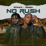 No Rush — Ultimate Ft. Oladips