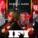 If I — Picazo ft. Zlatan [Audio × Video]