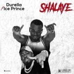 Shalaye - Durella ft. Ice prince