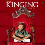 KINGING (The EP) – KingP ft. Zoro, Olamide, Jamo Pyper & smoothkiss
