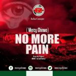 No More Pain — Mercy Chinwo Mp3 Download