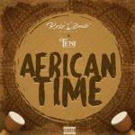 Krizbeatz – African Time Ft. Teni Mp3 Download