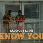"""Ladipoe ft. Simi – """"Know You Video"""""""