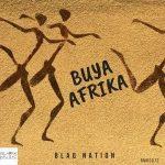 Music: BlaQ Nation – Buya Afrika