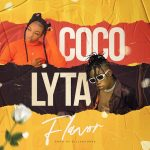 Coco – Flavor Ft. Lyta (Prod by KillerTunes)