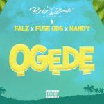 Music: Krizbeatz – Ogede ft. Falz, Fuse ODG & Nandy