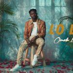 Omah Lay — Lo Lo (Audio × Video)