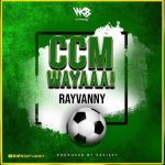 Rayvanny – Ccm Wayaaa