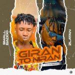 Small Baddo – Giran To Niran Ft. Zlatan Mp3 Download