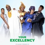 "Ebonylife Comedy Film ""Your Excellency"" enters Netflix"