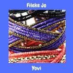 Yovi – Fileke Jo Mp3 Download