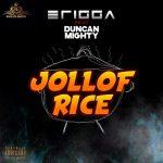 DOWNLOAD MP3: Erigga Ft. Duncan Mighty - Jollof Rice