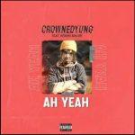 DOWNLOAD MP3: Yung Ft. Gemini Major - Ah Yeah