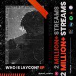 "BBNaija housemate, Laycon's EP, ""Who is Laycon"", hits 2 million streams"