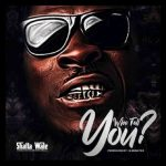 DOWNLOAD MP3: Shatta Wale - Who Tell You?
