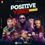 DOWNLOAD MP3: DJ Baddo – Positive Vibez Mix Vol 2