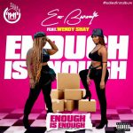 DOWNLOAD MP3: Eno Barony – Enough Is Enough Ft. Wendy Shay