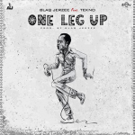 DOWNLOAD Blaq Jerzee Ft Tekno – One Leg Up