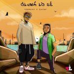 DOWNLOAD MP3: Young Jay Ft Zlatan Ibile – Oluwa Lo Se