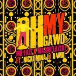 DOWNLOAD MP3: Mr Eazi & Major Lazer — Oh My Gawd ft Nicki Minaj & K4mo