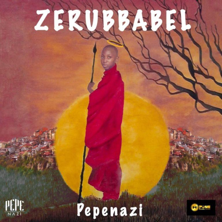 Pepenazi – Zerubbabel Album