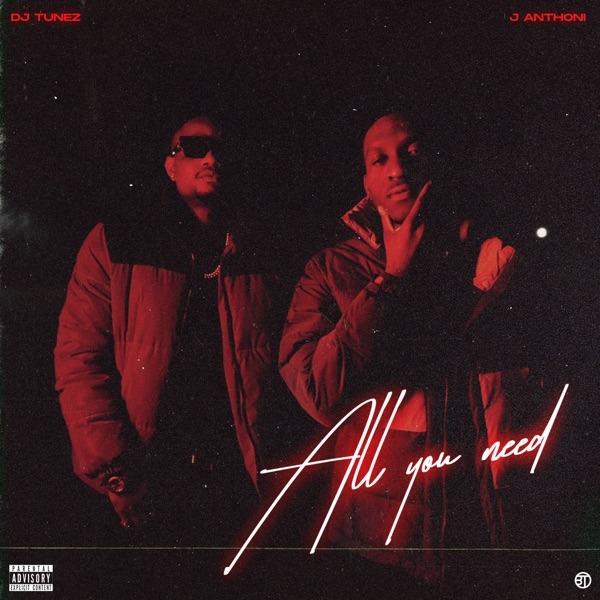 DJ Tunez Ft. J. Anthoni – All You Need EP