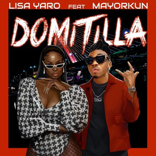 Lisa Yaro – Domitilla ft. Mayorkun