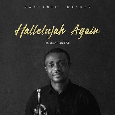 Nathaniel Bassey – Hallelujah Again Album