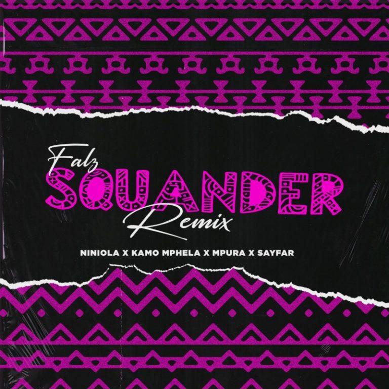 Falz – Squander (Remix) ft. Niniola, Kamo Mphela, Mpura & Sayfar