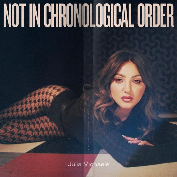 Julia Michaels - Not In Chronological Order Download Album