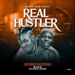 Jaywizzy Ft. Mohbad - Real Hustler Download Mp3