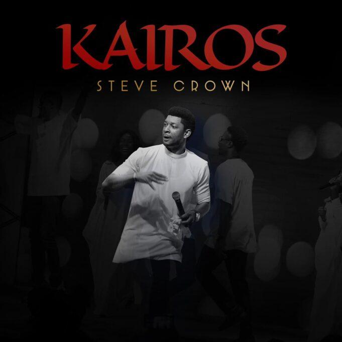 Steve Crown – Kairos EP