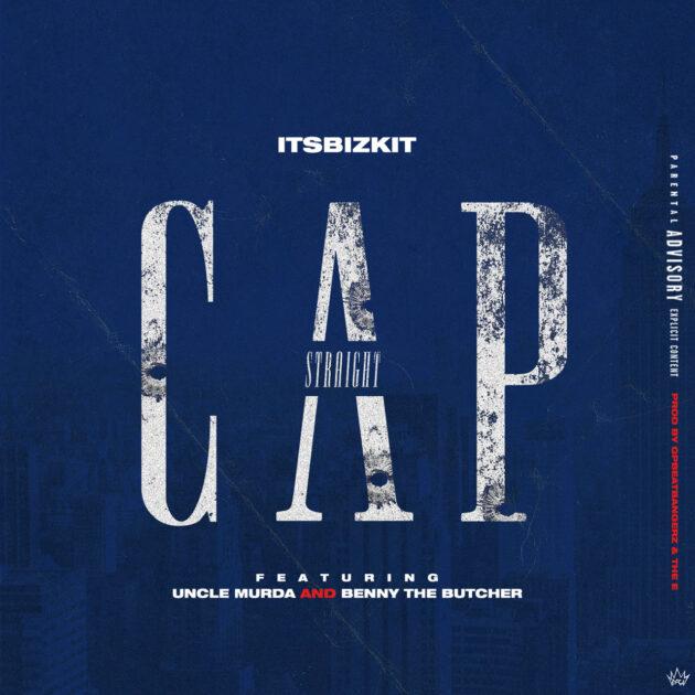 Itsbizkit Ft. Uncle Murda & Benny The Butcher - Straight Cap Mp3 Download