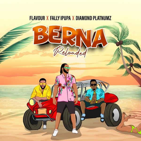 Flavour – Berna (Reloaded) ft. Diamond Platnumz & Fally Ipupa