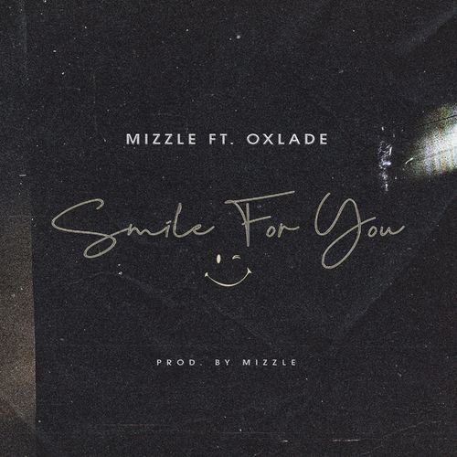Mizzle – Smile For You ft. Oxlade